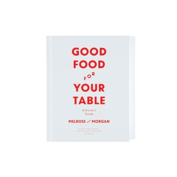 Good Food for Your Table: A Grocer's Guide